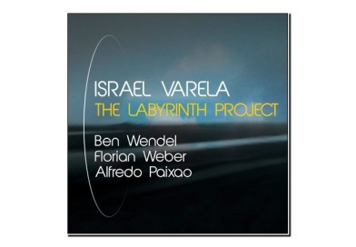 Israel Varela <br/> The Labirinth Project <br/> Jando Music/Via Veneto Jazz, 2019