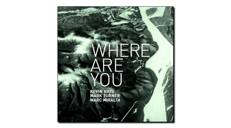 Hays Turner Miralta Where Are You Fresh Sound 2019 Jazzespresso 爵士雜誌