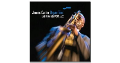 James Carter Organ Trio Live From Newport Jazz Jazzespresso Mag