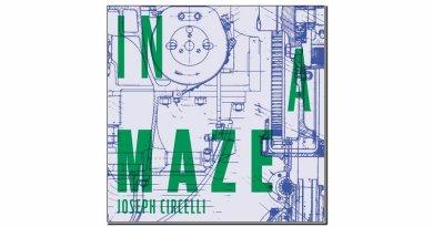 Joseph Circelli In A Maze Solitunes 2019 Jazzespresso Revista Jazz