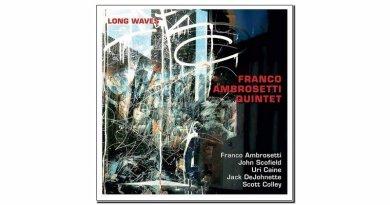Franco Ambrosetti Quintet Long Waves Unit 2019 Jazzespresso 爵士杂志