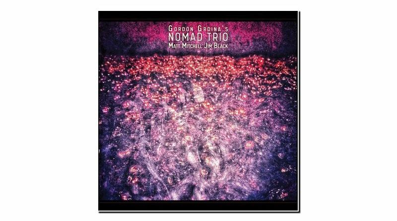 Gordon Grdina Nomad Skirl 2020 Jazzespresso 爵士雜誌
