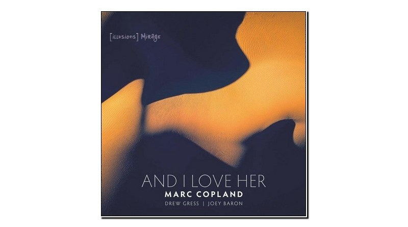 Marc Copland And I Love He [Illusions] Mirage 2019 Jazzespresso 爵士杂志