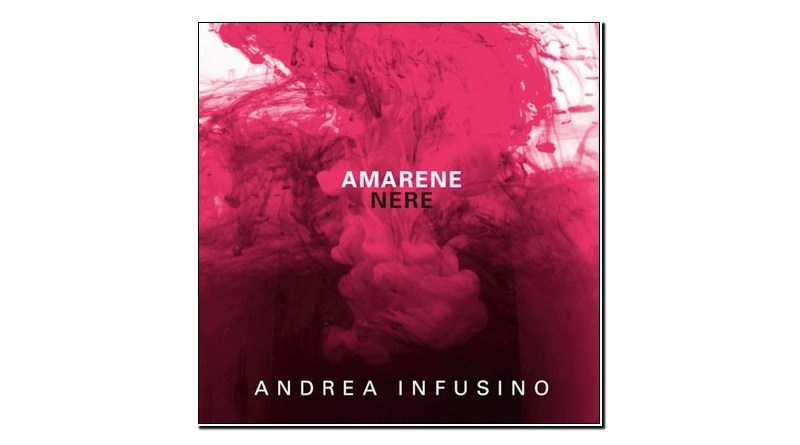 Andrea Infusino Amarene Nere Emme Record Label 2019 Jazzespresso 爵士雜誌