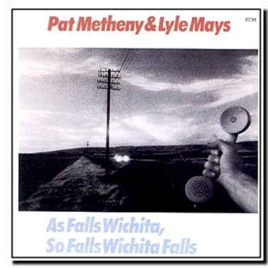As Falls Wichita, So Falls Wichita Falls - Pat Metheny & Lyle Mays