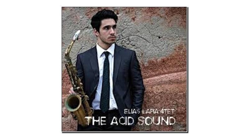 Elias Lapia 4et The Acid Sound Emme Record 2020 Jazzespresso Magazine