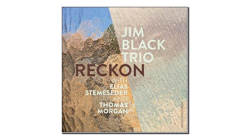Jim Blac Trio Reckon Intakt 2020 Jazzespresso 爵士杂志