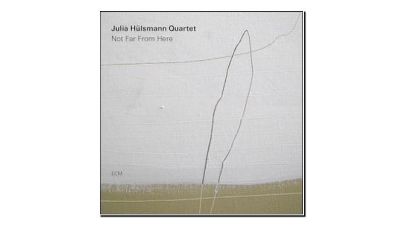 Julia Hülsmann Quartet Not Far From Here ECM 2019 Jazzespresso 爵士杂志