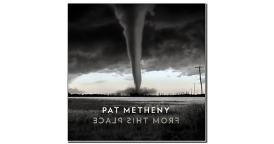 Pat Metheny From This Place Nonesuch 2020 Jazzespresso 爵士杂志