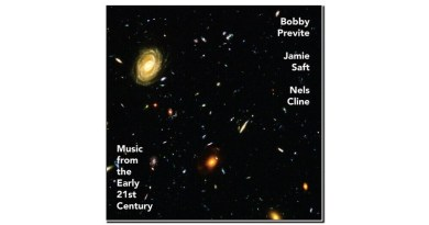 Previte Saft and Cline Music From the Early 21st Century Rarenoise 2020 Jazzespresso 爵士雜誌