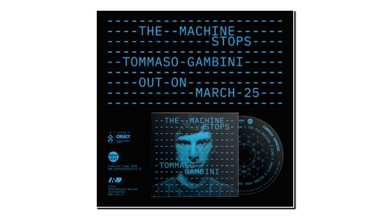 Tommaso Gambini The Machine Stops Workin' Label 2020 Jazzespresso Magazine