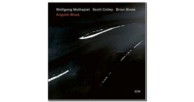 Wolfgang Muhpstiel Angular Blues ECM 2020 Jazzespresso Magazine