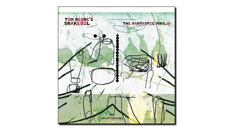Tim Berne's Snakeoil The Fantastic Mrs. 10 Intakt 2020 Jazzespresso Jazz Magazine