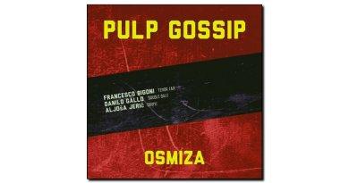 Osmiza Pulp Gossip Self release 2020 Jazzespresso Jazz Magazine
