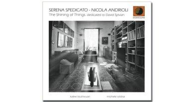 Serena Spedicato Nicola Andrioli The Shining of Things Jazzespresso Rivista Jazz