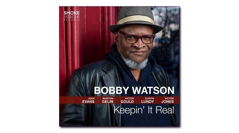 Bobby Watson Keepin' It Real Smoke Sessions Jazzespresso