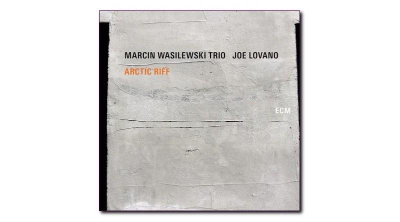马辛·瓦西列夫斯基(Marcin Wasilewski ) Arctic Riff 乔·洛瓦诺