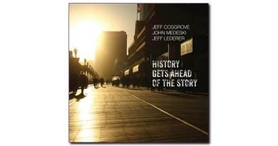 Jeff Cosgrove与John Medeski和Jeff Lederer History Gets Ahead