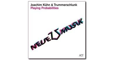 Joachim Kühn Trummerschlunk Playing Probabilities ACT