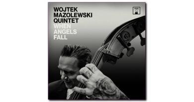 When Angels Fall Wojtek Mazolewski Quintet 2020 Jazzespresso
