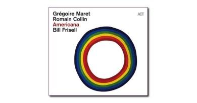 Grégoire Maret與 Bill Frisell Americana Jazzespresso CD News
