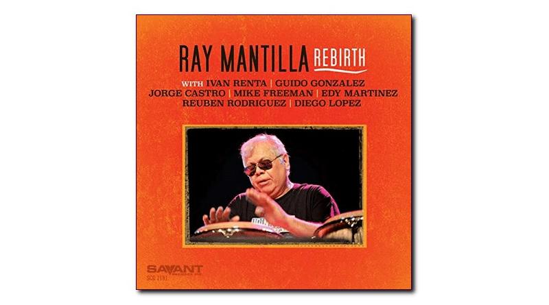 Ray Mantilla Rebirth Savant Jazzespresso CD News