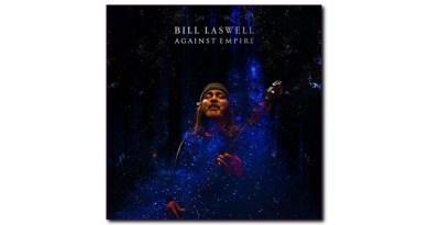 比爾·拉斯威爾(Bill Laswell) Against Empire Mod Reloaded Jazzespresso
