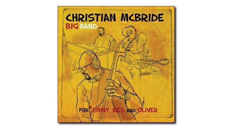 Christian McBride Big Band For Jimmy, Wes and Oliver Jazzespresso