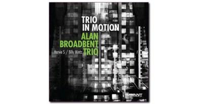 Alan Broadbent Trio Trio In Motion Savant 2020 jazzespresso
