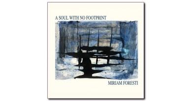 Miriam Foresti A Soul With No Footprint Isola Tobia LabelJazzespresso