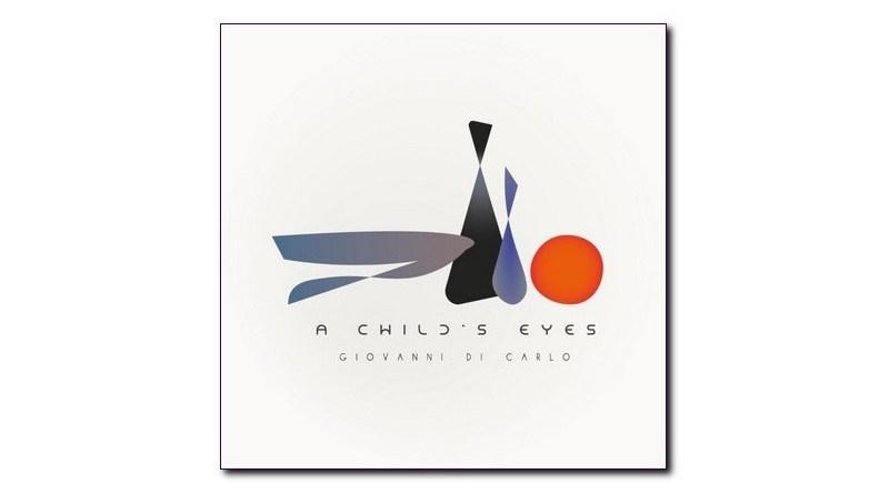 萬尼·迪·卡洛 (Giovanni Di Carlo) A Child's Eyes Emme Record Label 2021