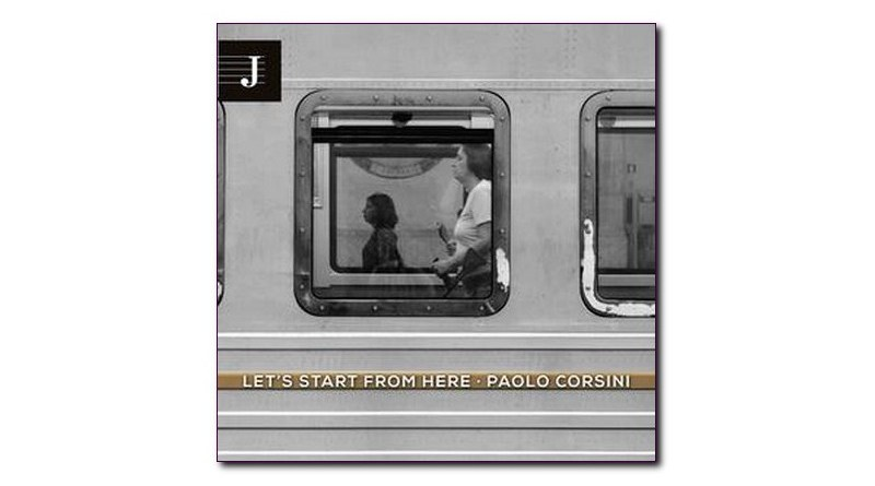 Paolo Corsini Let's Start From Here Jazzy 2021 Jazzespresso