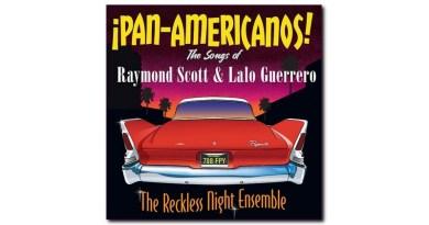 The Reckless Night Ensemble ¡Pan-Americanos! Jazzespresso