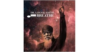 朗尼·史密斯博士(Dr. Lonnie Smith) Breathe Blue Note 2021 Jazzespresso