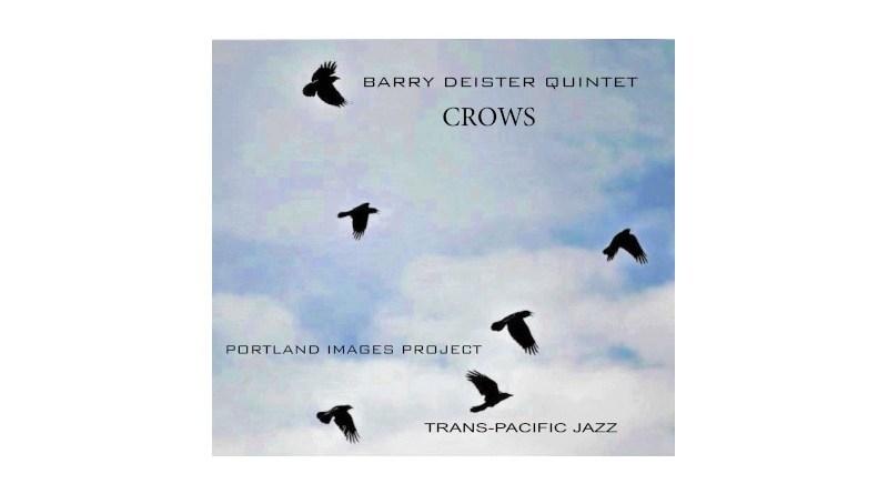 巴里·迪斯特 (Barry Deister) 五重奏 Crows-The Portland Images Project