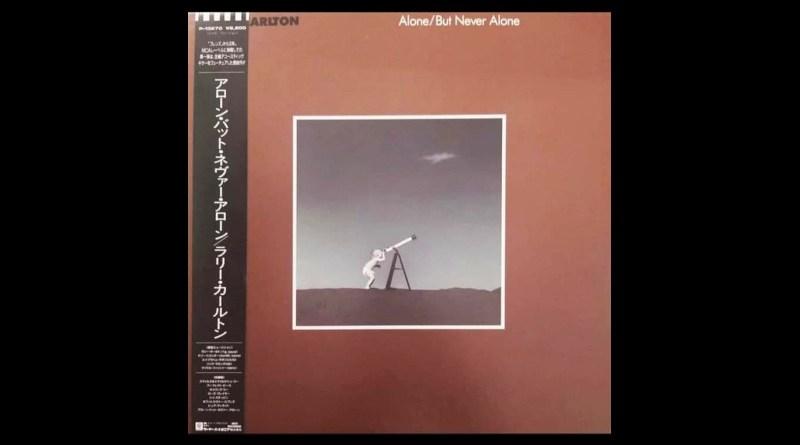 賴瑞·卡爾頓 (Larry Carlton) Alone But Never Alone MCA Jazzespresso