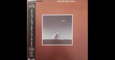 赖瑞·卡尔顿 (Larry Carlton) Alone But Never Alone MCA 1986