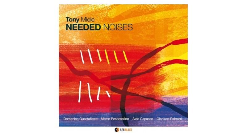 托尼·米勒(Tony Miele)Needed Noises AlfaMusic 2021 Jazzespresso