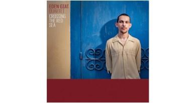 Eden Giat Crossing The Red Sea Self Release Jazzespresso