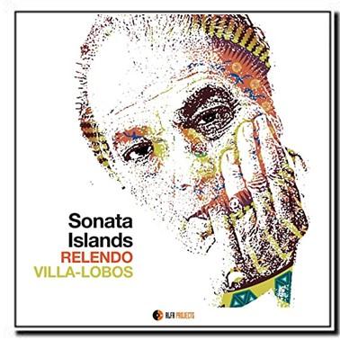 Sonata Islands – Relendo Villa Lobos