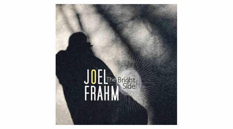 乔尔·弗拉姆 (Joel Frahm) The Bright Side Anzic 2021