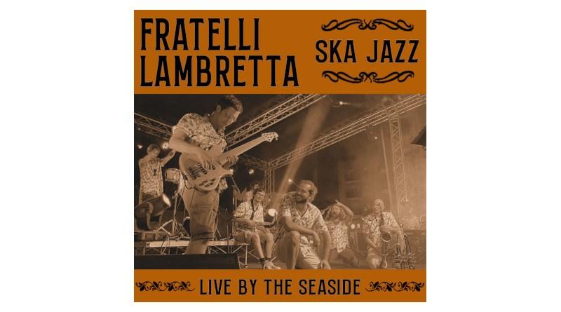 林布雷塔兄弟 (Fratelli Lambretta) Live By The Seaside 自制专辑 2021