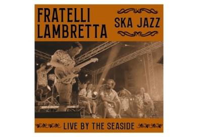 林布雷塔兄弟 (Fratelli Lambretta) Live By The Seaside 自製專輯 2021