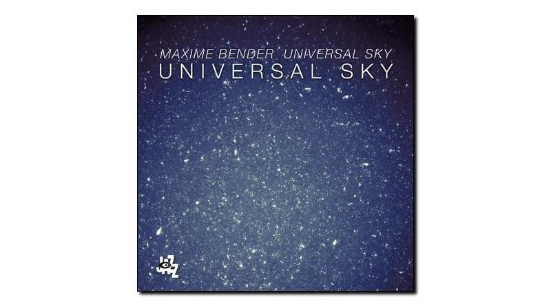 Maxime Bender - Universal Sky - CAM 2018 - Jazzespresso zh