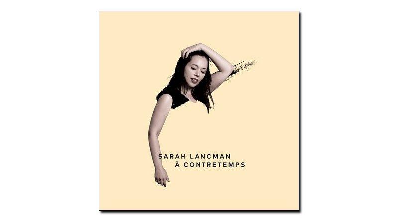 Sarah Lancman, À Contretemps, Jazz Eleven, 2018 - Jazzespresso es