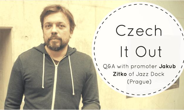 Czech It Out! Interview with Jakub Zitko of Jazz Dock in Prague