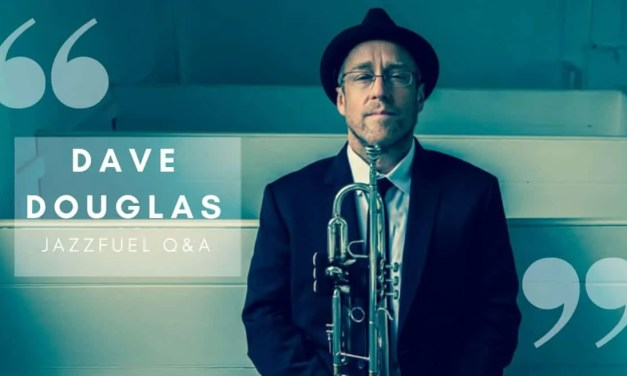 """Q&A with Dave Douglas <br>""""The Unassuming King of Independent Jazz"""""""
