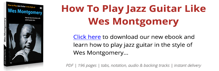 Comment jouer de la guitare jazz dans le style de Wes Montgomery