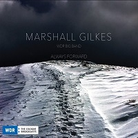 Always Forward - Marshall Gilkes, WDR Big Band