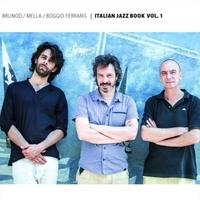 Italian Jazz Book, Vol.1 - Maurizio Brunod, Gabriele Boggio Ferraris, Aldo Mella (UR Records 2018)